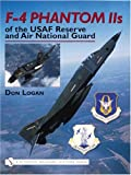img - for F-4 Phantom IIS of the USAF Reserve and Air National Guard (Schiffer Military History) book / textbook / text book