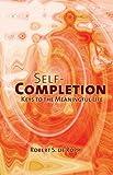 Self-Completion, Robert S. De Ropp, 0895560534