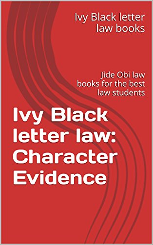Ivy Black letter law:  Character Evidence: Jide Obi law books for the best law students