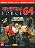 Fighting Force 64, Greg Kramer and Anthony Pena, 0761518800