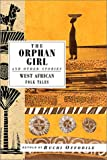 The Orphan Girl and Other Stories, Buchi Offodile, 1566563755