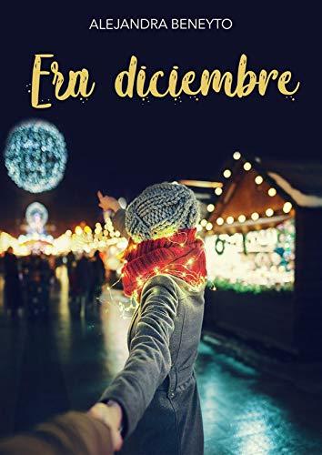 Era diciembre por Alejandra Beneyto