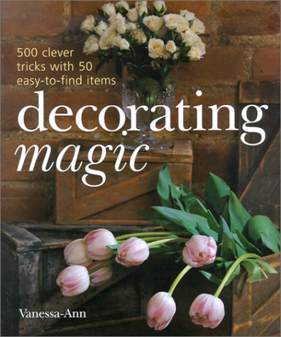 Decorating Magic: 500 Clever Tricks with 50 Easy-to-Find Items pdf epub
