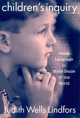 Children's Inquiry: Using Language to Make Sense of the World (Language and Literacy Series (Teachers College Pr))