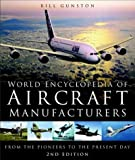 World Encyclopedia of Aircraft Manufacturers, Bill Gunston, 0750939818