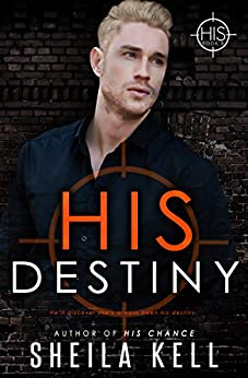 His Destiny (HIS Series Book 5) by [Kell, Sheila]