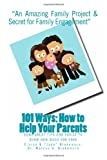 101 Ways; How to Help Your Parents, Clarke Blakemore and Blake Blakemore, 1451576617