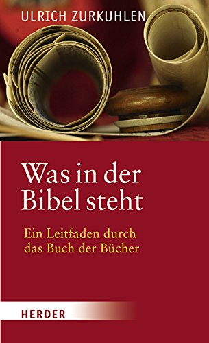 Was in der Bibel steht: Ein geistlicher Leitfaden durch das Buch der Bücher