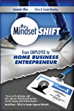 The Mindset Shift - From Employee to Home Business Entrepreneur