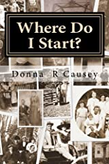 Where Do I Start?: HINTS and TIPS for BEGINNING GENEALOGISTS with ONLINE RESOURCE Paperback