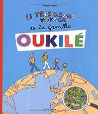 Le très grand voyage de la famille Oukilé par Béatrice Veillon
