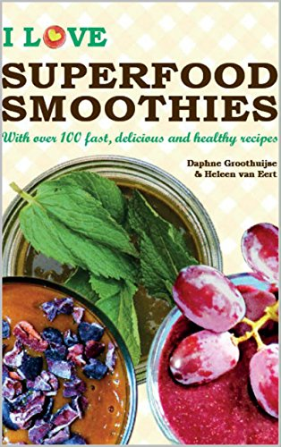 I Love Superfood Smoothies: With over 100 fast, delicious and healthy - Van Heleen
