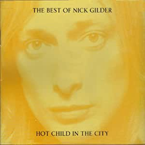 Best of Nick Gilder: Hot Child in the City