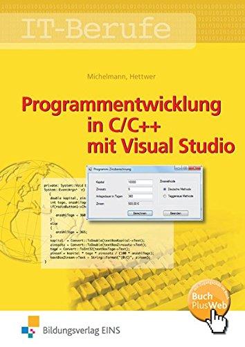 Programmentwicklung mit C / C++ und HTML: IT-Berufe: Programmentwicklung in C/C++ mit Visual Studio: Schülerband
