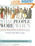 What People Wore When: A Complete Ill...