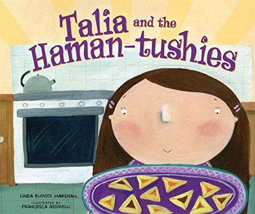 Talia and the Haman-tushies (Purim Customs)