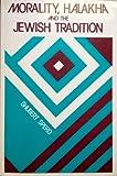 Morality, Halakha and the Jewish Tradition, Shubert Spero, 0870687271