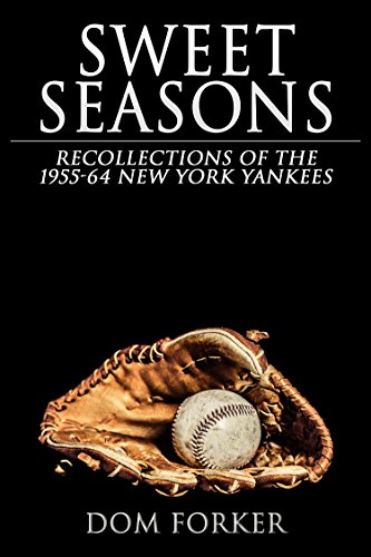 - Sweet Seasons: Recollections of the 1955-64 New York Yankees