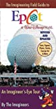 img - for The Imagineering Field Guide to Epcot at Walt Disney World--Updated! by Alex Wright (April 6 2010) book / textbook / text book