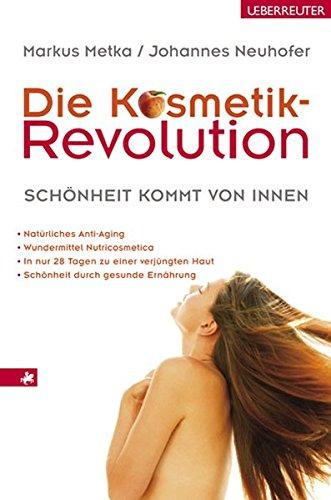 Die Kosmetik-Revolution: Schönheit kommt von innen