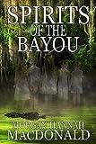 SPIRITS OF THE BAYOU (The Spirits Series Book 2)