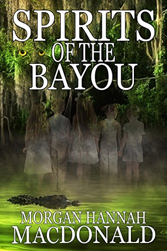 SPIRITS OF THE BAYOU (The Spirits Series Book 2)]()