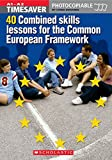 Timesaver: 40 Combined Skills Lessons for the Common European Framework with Audio CD