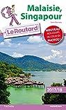 Guide du Routard Malaisie Singapour 2017: Sans Bornéo par Guide du Routard