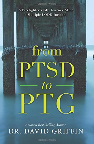 Download From PTSD to PTG: A Firefighter's (My) Journey After a Multiple LODD Incident ebook