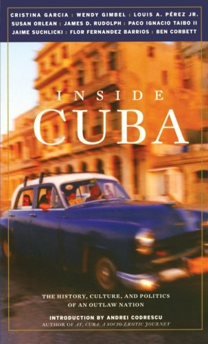 Download Inside Cuba: The History, Culture, and Politics of an Outlaw Nation ebook
