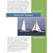 Hydrofoil Voyager: WILLIWAW, From Dream To Reality and Toward the Sailing Yacht of the Future