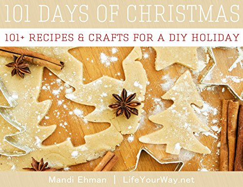 101 Days of Christmas: 101+ Recipes & Crafts for a DIY Holiday (Best Homemade Candy For Christmas)