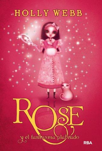 Rose 4. Rose Y El Fantasma Platea (FICCIÓN KIDS) (Spanish Edition)
