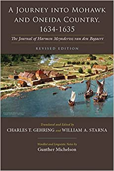 Book A Journey Into Mohawk and Oneida Country 1634-1635: The Journal of Harmen Meyndertsz Van Den Bogaert Revised Edition (Iroquois and Their Neighbors)