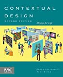 Contextual Design, Second Edition: Design for Life (Interactive Technologies)