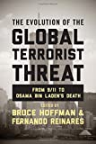The Evolution of the Global Terrorist Threat: From 9/11 to Osama bin Laden's Death (Columbia Studies in Terrorism and Irregular Warfare)