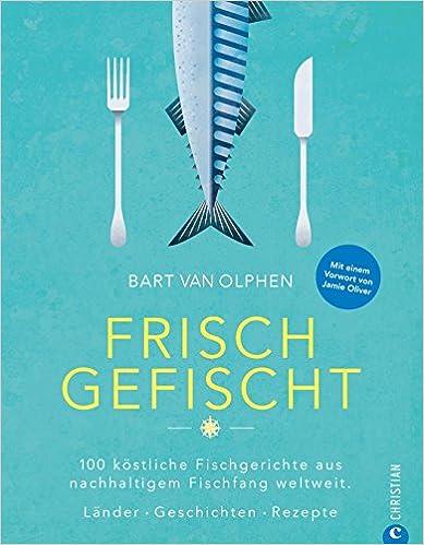 Fisch Kochbuch: Frisch gefischt