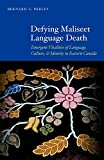 Defying Maliseet Language Death: Emergent Vitalities of Language, Culture, and Identity in Eastern Canada