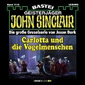 Carlotta und die Vogelmenschen (John Sinclair 1713) | Jason Dark