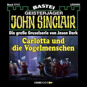 Carlotta und die Vogelmenschen (John Sinclair 1713) Hörbuch