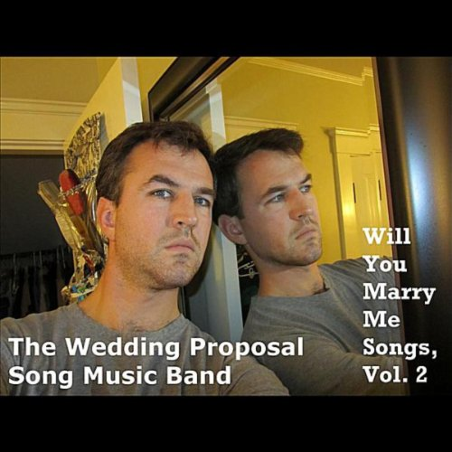 Will You Marry Me Songs, Vol. 2 By The Wedding Proposal