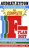 img - for The Complete F-Plan Diet: The F-Plan; The F-Plan Calorie and Fibre Chart; F-Plus: The F-Plan, the F-Plan Calorie and Fibre Chart, F-Plus (Penguin Health Care & Fitness) book / textbook / text book