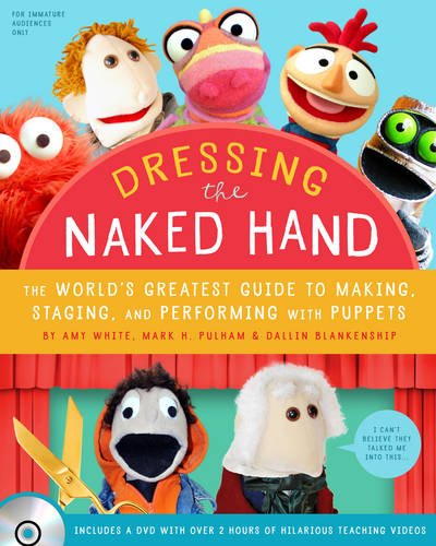 Dressing-the-Naked-Hand-Book-DVD-The-Worlds-Greatest-Guide-to-Making-Staging-and-Performing-with-Puppets