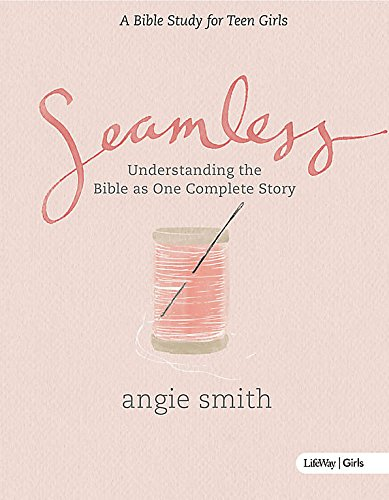Seamless  Student Edition  Dvd Leader Kit  A Bible Study For Teen Girls