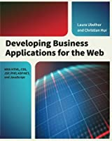 Developing Business Applications for the Web: With HTML, CSS, JSP, PHP, ASP.NET, and JavaScript Front Cover