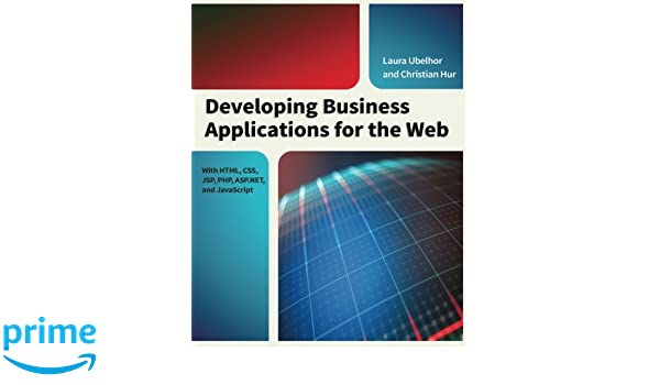 Developing Business Applications for the Web: With HTML, CSS