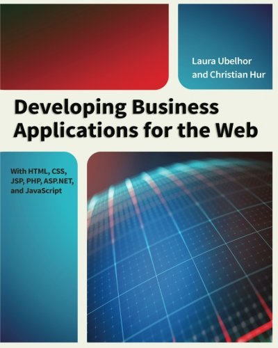 Developing Business Applications for the Web: With HTML, CSS, JSP, PHP, ASP.NET, and JavaScript by MC PRESS