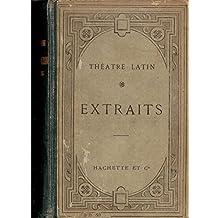Théatre Latin Extraits des comedies de PLAUTE, DE TERENCE et des tragédies de Sénéque