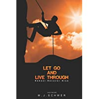 Let Go! & Live Through!: Move Beyond Brokenness, Betrayal, The Painful Past & Present Hardship- Live Through Trials toward your Best Life Yet!