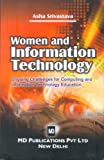 img - for Women And Information Technology : Ongoing Challenges For Computing And Information Technology Education by Asha Srivastava (2010-08-02) book / textbook / text book